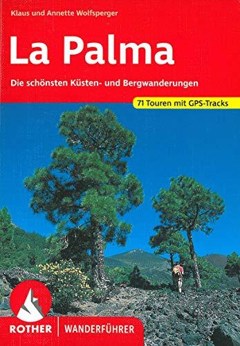 Rother Wanderführer La Palma: Wolfsperger, Klaus /