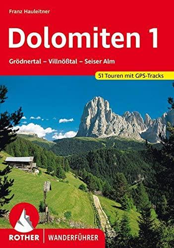 9783763342488: Dolomiten 01: Grödnertal - Villnößtal - Seiser Alm. 52 Touren. Mit GPS-Daten