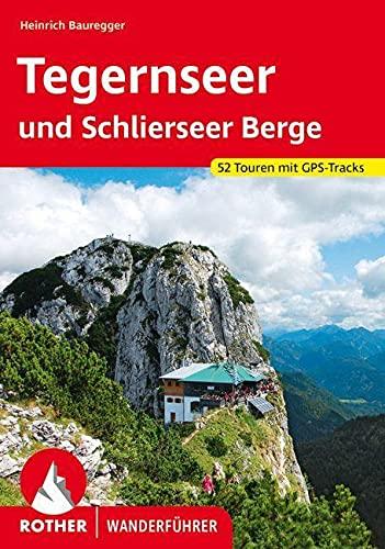 9783763342587: Tegernseer und Schlierseer Berge: 52 Touren. Mit GPS-Daten