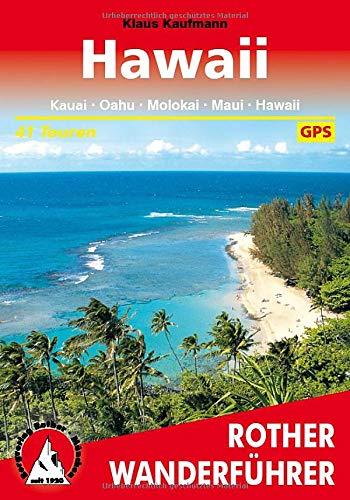 Hawaii : Kauai, Oahu, Molokai, Maui und Hawaii. 41 Touren. Mit GPS-Tracks - Klaus Kaufmann