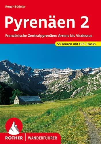 9783763343089: Pyrenäen 2: Französische Zentralpyrenäen: Arrens bis Seix. 58 Touren. Mit GPS-Daten