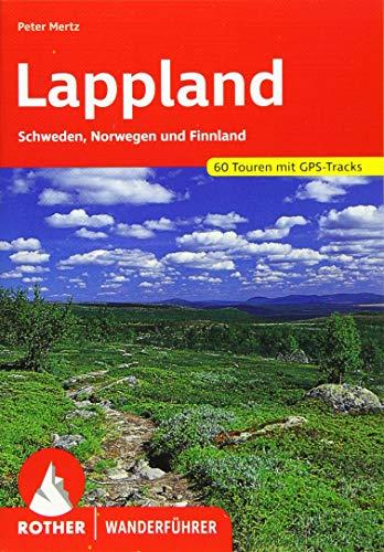 Lappland: Schweden, Finnland und Norwegen mit Lofoten.: Peter Mertz