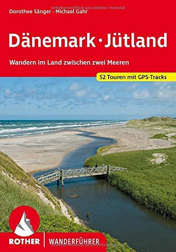 9783763343522: Dänemark - Jütland: Wandern im Land zwischen den Meeren. 50 Touren mit GPS-Tracks