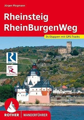 9783763343546: Rother Wanderfuhrer Rheinsteig mit Rheinburgenweg und Rheinhohenwege. 58 Etappen. Mit GPS-Tracks: mit Rheinburgensteig und Rheinhohenwegen 52 Etappen