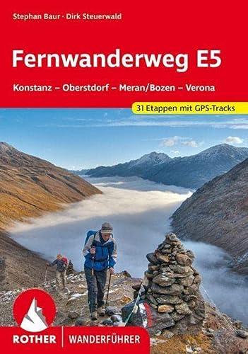 9783763343577: Fernwanderweg E5: Konstanz - Oberstdorf - Meran/Bozen - Verona. 31 Etappen - mit Variaten. Mit GPS-Daten.