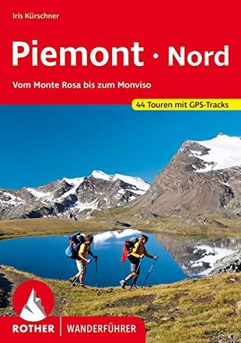 9783763343607: Piemont Nord: Vom Monte Rosa bis zum Monviso - 44 Touren