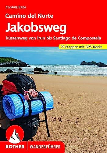 9783763343928: Jakobsweg, Camino del Norte. Küstenweg von Irun bis Santiago de Compostela. 33 etappen. Rother Wanderführer