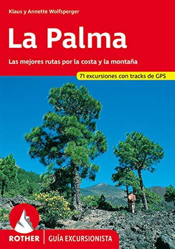 9783763347032: La Palma. Las mejores rutas por costa y montana. 63 excursiones