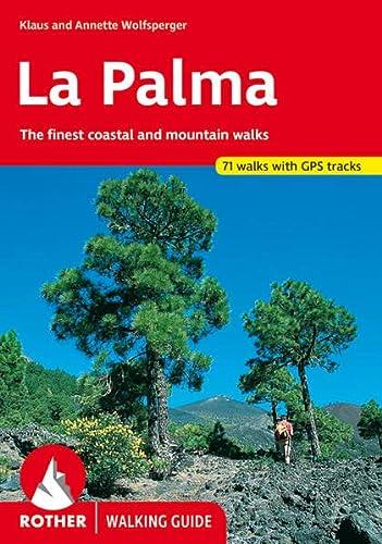 La Palma. 69 walks. The finest coastal: Klaus Wolfsperger; Annette