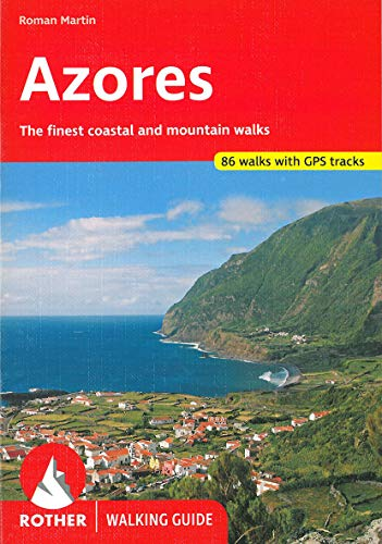 Azores: The Finest Valley and Mountain Walks (Rother Walking Guides - Europe) (English and German ...
