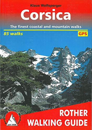 Corsica: The 75 finest coastal and mountain: Klaus Wolfsperger