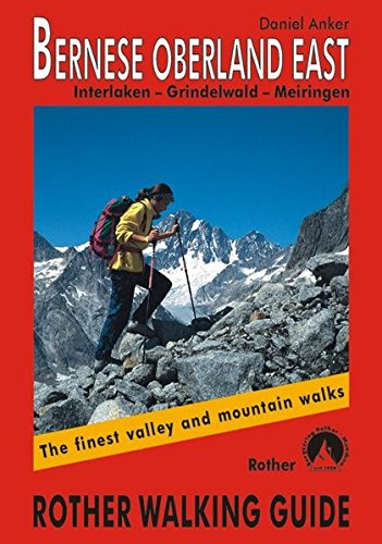 9783763348275: Bernese Oberland East: Finest Valley and Mountain Walks - ROTH.E4827 (Rother Walking Guides - Europe) (German Edition)