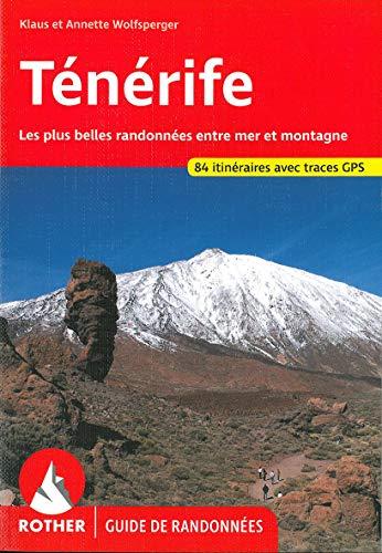 Ténérife (Teneriffa - französische Ausgabe): Les plus: Klaus Wolfsperger; Annette