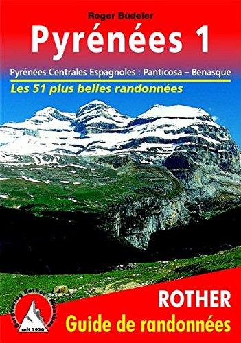 9783763349128: Pyrénées 1 - Pyrénées Centrales Espagnoles : Panticosa - Benasque. Les 50 plus belles randonnées