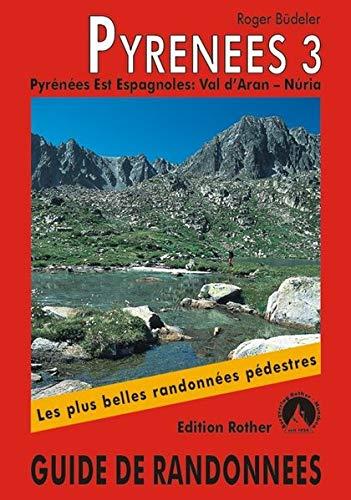 9783763349197: Pyrénées 3 - Pyrénées Est Espagnoles: Val d'Aran - Núria. Les 50 plus belles randonnées.