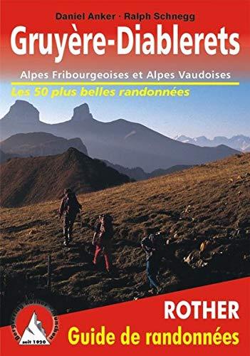 9783763349203: Gruyere - Diablerets : Alpes Fribourgeoises et Alpes Vaudoises.Les 50 plus belles randonn�es p�destres.
