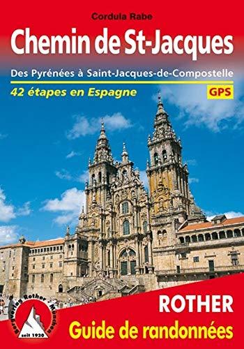 9783763349296: Chemin de St-Jacques en Espagne. Des Pyrénées à Saint-Jacques-de-Compostelle. 41 étapes en Espagne. Rother guide de Randonmées. (Guide de randonnées)