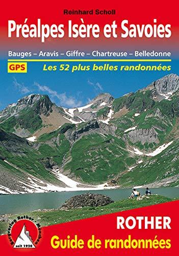9783763349357: Préalpes Isère et Savoies - Bauges, Aravis, Giffre, Chartreuse, Belledonne. Les 52 plus belles randonnées.