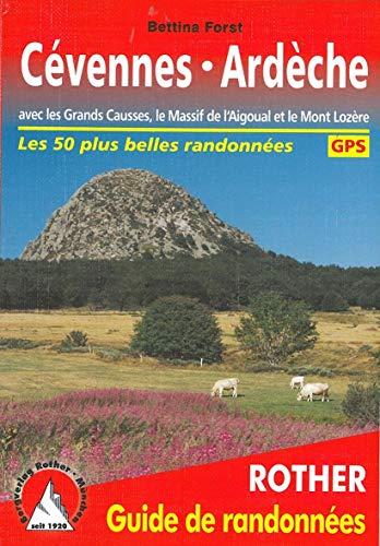 9783763349463: Cévennes Ardèche avec les Grands Causses, le Massif de l'Aigoual et le Mont Lozère : 50 randonnées sélectionnées entre le Massif Central et la Vallée du Rhône (Guide de randonnées)