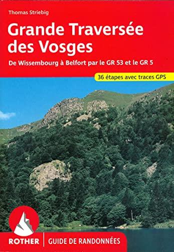 9783763349494: Grande Traversée des Vosges (Vogesen-Durchquerung - französische Ausgabe): Par les GR 53 / 5 de Wissembourg à Belfort. 37 étapes. GPS (Guide de randonnées)
