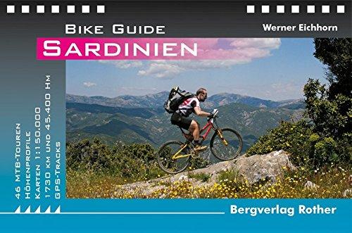 Bike Guide Sardinien: 46 MTB-Touren - 45.00: Werner Eichhorn