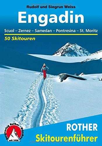 Engadin: Scuol - Zernez - Samedan - Pontresina - St. Moritz. 50 Skitouren