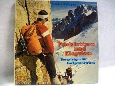 9783763360413: Felsklettern und Eisgehen