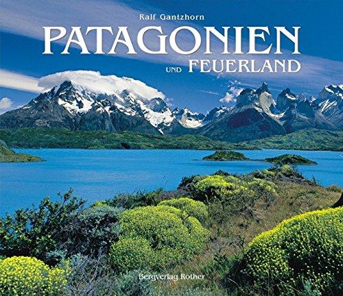 Patagonien und Feuerland: Ralf Gantzhorn