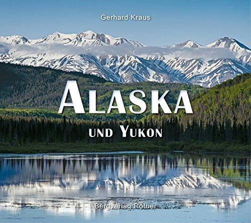Alaska und Yukon: Gerhard Kraus