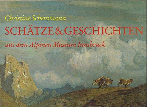 9783763372348: Schätze und Geschichten aus dem Alpinen Museum Innsbruck by Bernt, Ernst.; Sc...