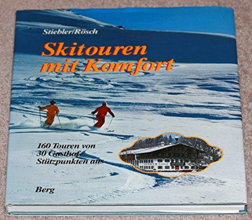 9783763406210: Skitouren mit Komfort. 160 Touren von 30 Gasthof-Stützpunkten aus