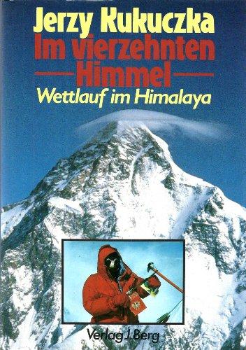 Im vierzehnten Himmel. Wettlauf im Himalaya: Kukuczka, Jerzy