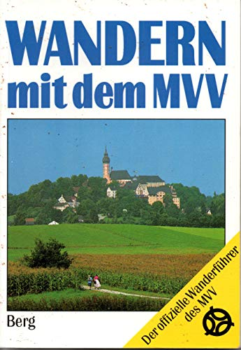 Wandern mit dem MVV. Der offizielle Wanderf?hrer: n/a