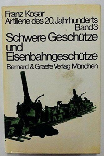 9783763705412: Schwere Geschütze und Eisenbahngeschütze