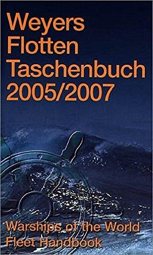 Weyers Flottentaschenbuch/Warships of the World/2005/2007 Globke, Werner