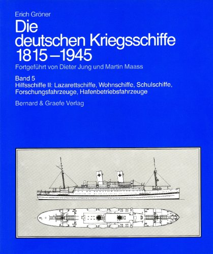 9783763748044: Die deutschen Kriegsschiffe 1815 - 1945.: Hilfsschiffe II: Lazarettschiffe, Wohnschiffe, Schulschiffe, Forschungsfahrzeuge, Hafenbetriebsfahrzeuge