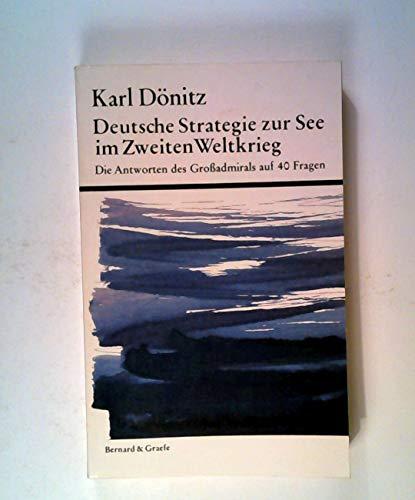 9783763751006: Deutsche Strategie zur See im Zweiten Weltkrieg (Die Antworten des Großadmirals auf 40 Fragen) (Livre en allemand)