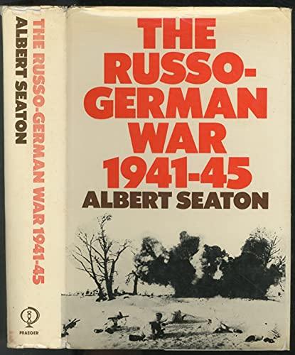 The Russo-German War 1941-1945: Seaton, Albert