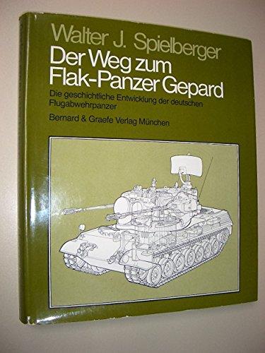 9783763751976: Der Weg zum Flakpanzer Gepard. Die geschichtliche Entwicklung der deutschen Flugabwehrpanzer