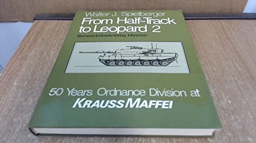 From Half-Track to Leopard 2: The Complete: Spielberger, Walter J.