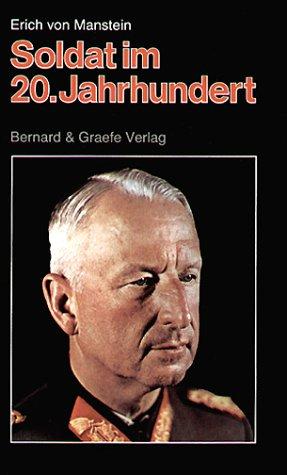 Manstein. Soldat im 20. Jahrhundert, militärisch-politische Nachlese;: Manstein, Rüdiger von