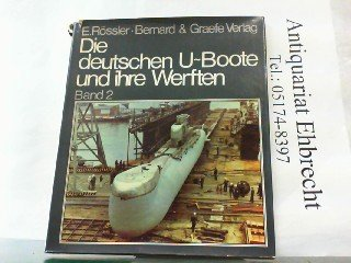 9783763752188: Der deutsche U-Bootbau in den Jahren 1935-45 sowie der U-Bootbau in der Bundesrepublik, Bd 2