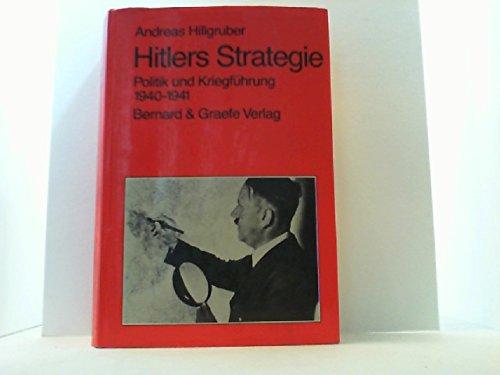 9783763752492: Hitlers Strategie. Politik und Kriegführung 1940/41
