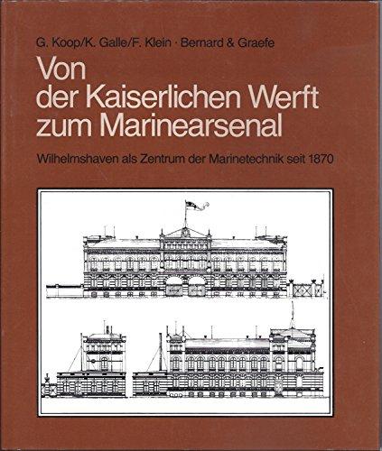 9783763752522: Von der Kaiserlichen Werft zum Marinearsenal. Wilhelmshaven als Zentrum der Marinetechnik seit 1870