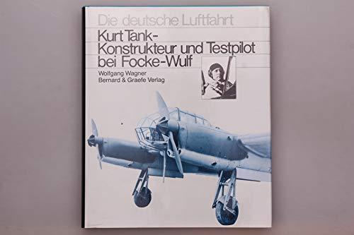 9783763752713: Kurt Tank. Konstrukteur und Testpilot bei Focke-Wulf