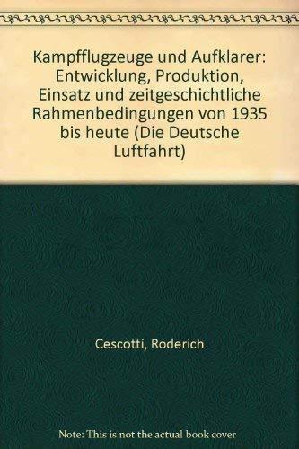 9783763752942: Kampfflugzeuge und Aufklarer: Entwicklung, Produktion, Einsatz und zeitgeschichtliche Rahmenbedingungen von 1935 bis heute (Die Deutsche Luftfahrt) (German Edition)