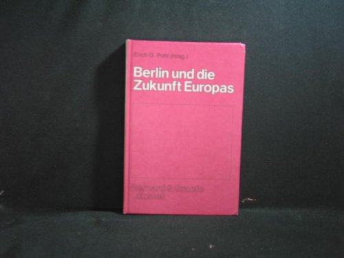 9783763753475: Berlin und die Zukunft Europas (Bernard & Graefe aktuell)