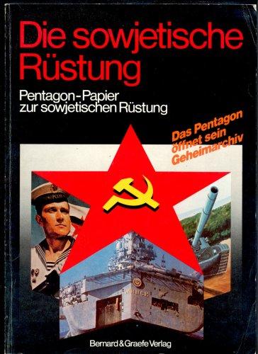 9783763754120: Die sowjetische Rüstung. Pentagon-Papier zur sowjetischen Rüstung. Das Pentagon öffnet sein Geheimarchiv