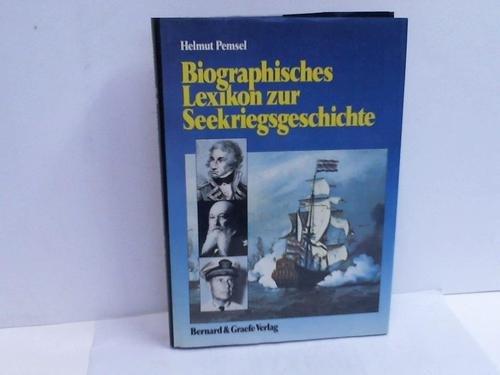9783763754229: Biographisches Lexikon zur Seekriegsgeschichte: Seehelden von der Antike bis zur Gegenwart