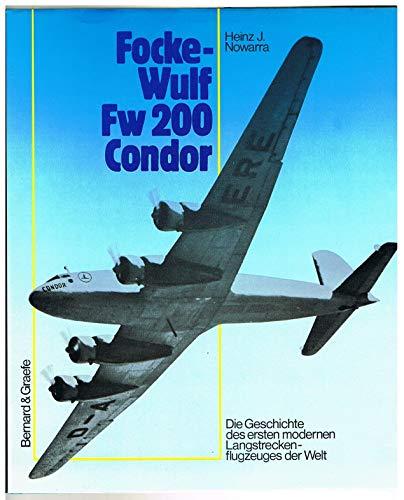 Focke-Wulf FW 200 Condor: Die Geschichte Des Ersten Modernen Langstreckenflugzeuges Der Welt: ...